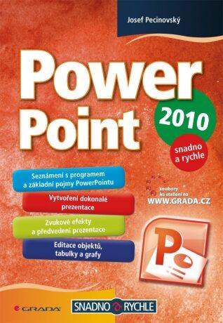 PowerPoint 2010 snadno a rychle - Josef Pecinovský