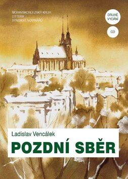 Pozdní sběr - Ladislav Vencálek
