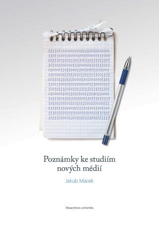 Poznámky ke studiím nových médií - Jakub Macek