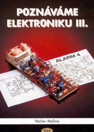 Poznáváme elektroniku III. - Václav Malina