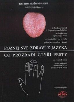 Poznej své zdraví z jazyka/ Co prozradí čtyři prsty - Rudolf Zemek
