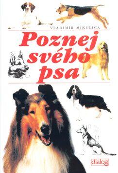 Poznej svého psa - Vladimír Mikulica