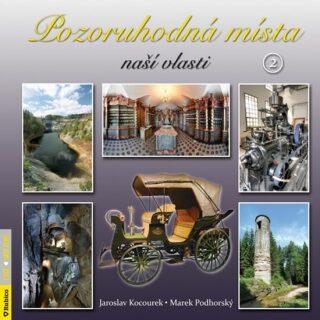 Pozoruhodná místa naší vlasti 2 - Jaroslav Kocourek