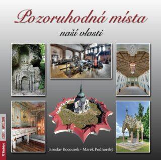 Pozoruhodná místa naší vlasti - Jaroslav Kocourek