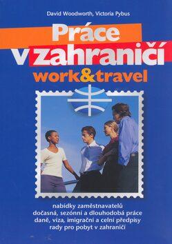 Práce v zahraničí - David Woodworth; Victoria Pybus