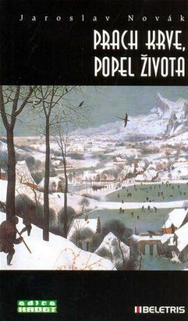 Prach krve, popel života - Jaroslav Novák