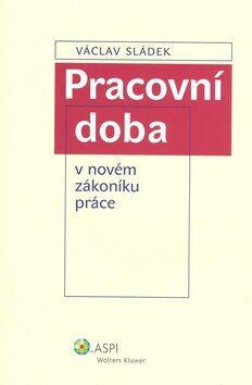 Pracovní doba v nové zákoníku práce - Václav Sládek