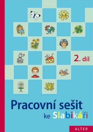Pracovní sešit ke Slabikáři 2.díl - Hana Staudková