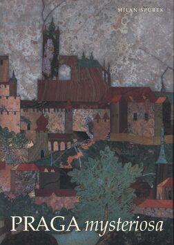 Praga mysteriosa - Milan Špůrek