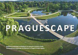 Praguescape/Současná krajinářská architektura ve veřejném prostoru Prahy - Dan Merta, Jakub Hepp