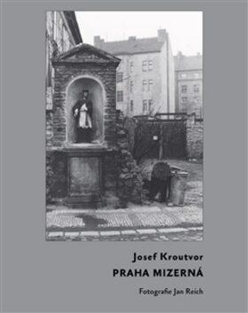 Praha mizerná - Josef Kroutvor