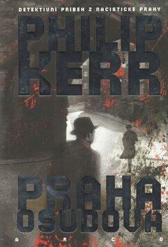Praha osudová - Philip Kerr