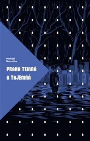 Praha temná a tajemná - Michal Borovička