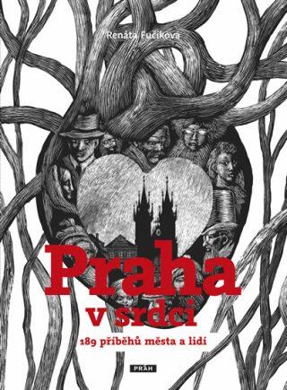 Praha v srdci - Renáta Fučíková