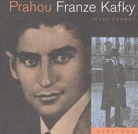 Prahou Franze Kafky - Josef Čermák