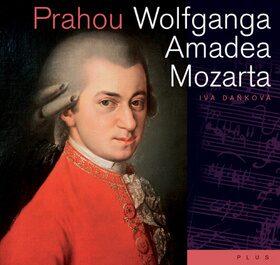 Prahou Wolfganga Amadea Mozarta - Iva Daňková