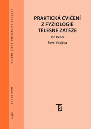 Praktická cvičení z fyziologie tělesné zátěže - Jan Heller