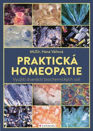 Praktická homeopatie - Využití dvanácti biochemických solí - Váňová Hana
