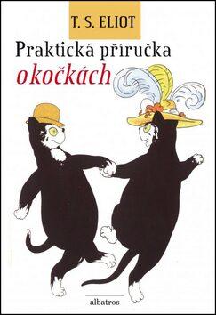 Praktická příručka o kočkách - Thomas Stearns Eliot