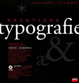 Praktická typografie + CD - Pavel Kočička; Filip Blažek