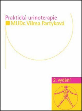 Praktická urinoterapie - Vilma Partyková