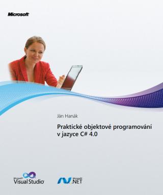 Praktické objektové programování v jazyce C# 4.0 - Ján Hanák