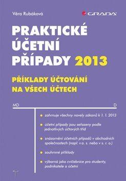 Praktické účetní případy 2013 - Věra Rubáková