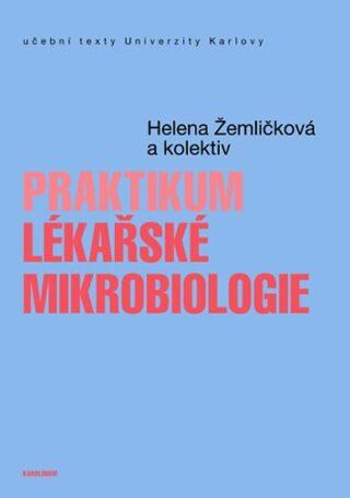 Praktikum lékařské mikrobiologie - Žemličková Helena