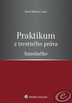 Praktikum z trestného práva hmotného - Jozef Záhora