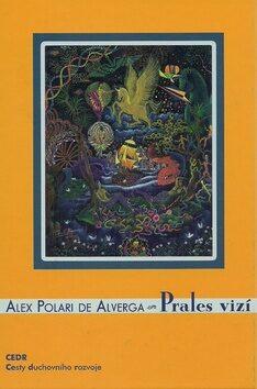 Prales vizí - Alex Polari de Alverga