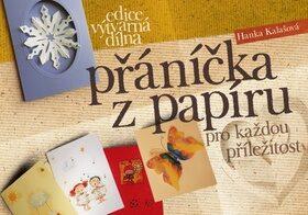 Přáníčka z papíru pro každou příležitost - Hana Kalašová