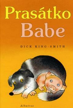 Prasátko Babe - Dick King-Smith