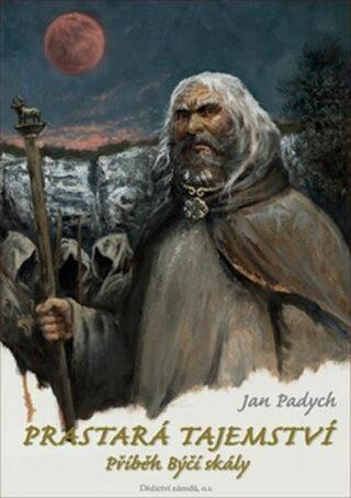 Prastará tajemství - Příběh Býčí skály - Jan Padych