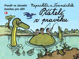 Přátelé z pravěku - Miloslav Švandrlík