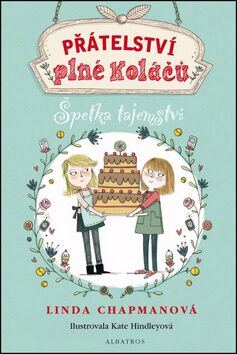 Přátelství plné koláčů: Špetka tajemství - Linda Chapmanová