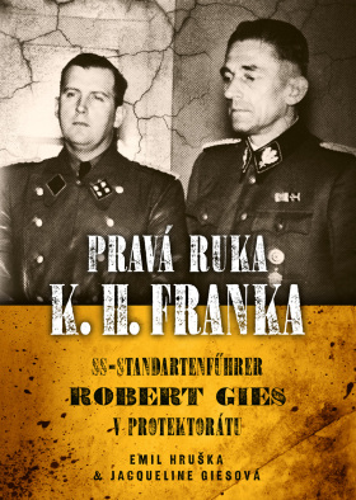 Pravá ruka K. H. Franka - Emil Hruška, Jacqueline Giesová