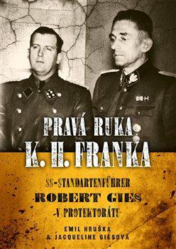 Pravá ruka K.H. Franka - Emil Hruška, Jacqueline  Ciesová
