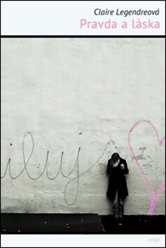 Pravda a láska - Claire Legendreová