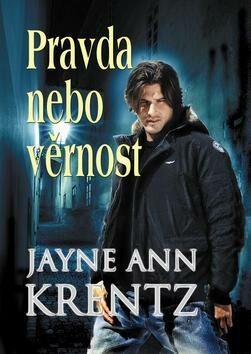 Pravda nebo věrnost - Jayne Ann Krentzová