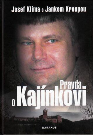 Pravda o Kajínkovi - Janek Kroupa, Josef Klíma
