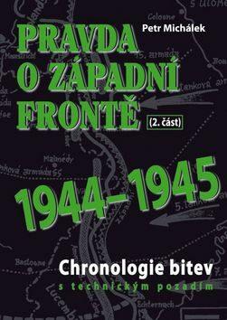 Pravda o západní frontě 2.část 1944-1945 - Michálek Petr