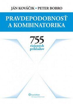 Pravdepodobnosť a kombinatorika - Ján Kováčik, Peter Bobro