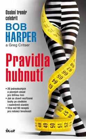 Pravidla hubnutí - Bob Harper, Crister Greg