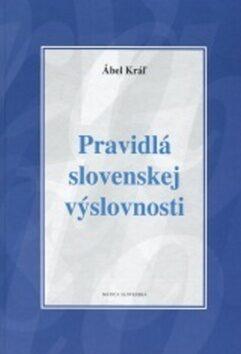 Pravidlá slovenskej výslovnosti - Ábel Kráľ