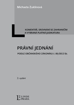 Právní jednání podle nového občanského zákoníku - Michaela Zuklínová