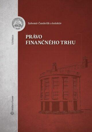 Právo finančného trhu - Ľubomír Čunderlík