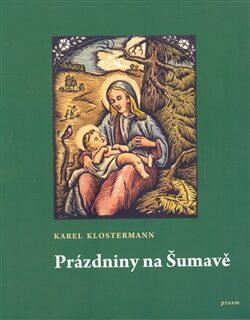 Prázdniny na Šumavě - Karel Klostermann