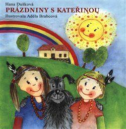 Prázdniny s Kateřinou - Hana Dušková, Adéla Brabcová
