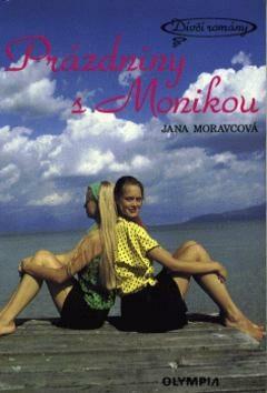 Prázdniny s Monikou - Jana Moravcová