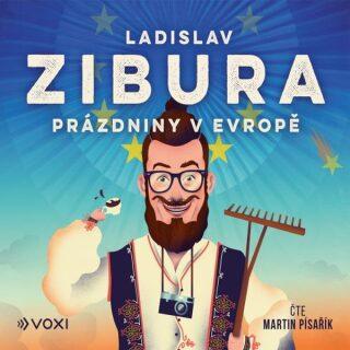 Prázdniny v Evropě - Ladislav Zibura